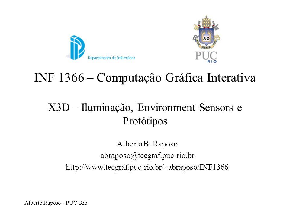 INF 1366 – Computação Gráfica Interativa X3D – Iluminação, Environment Sensors e Protótipos