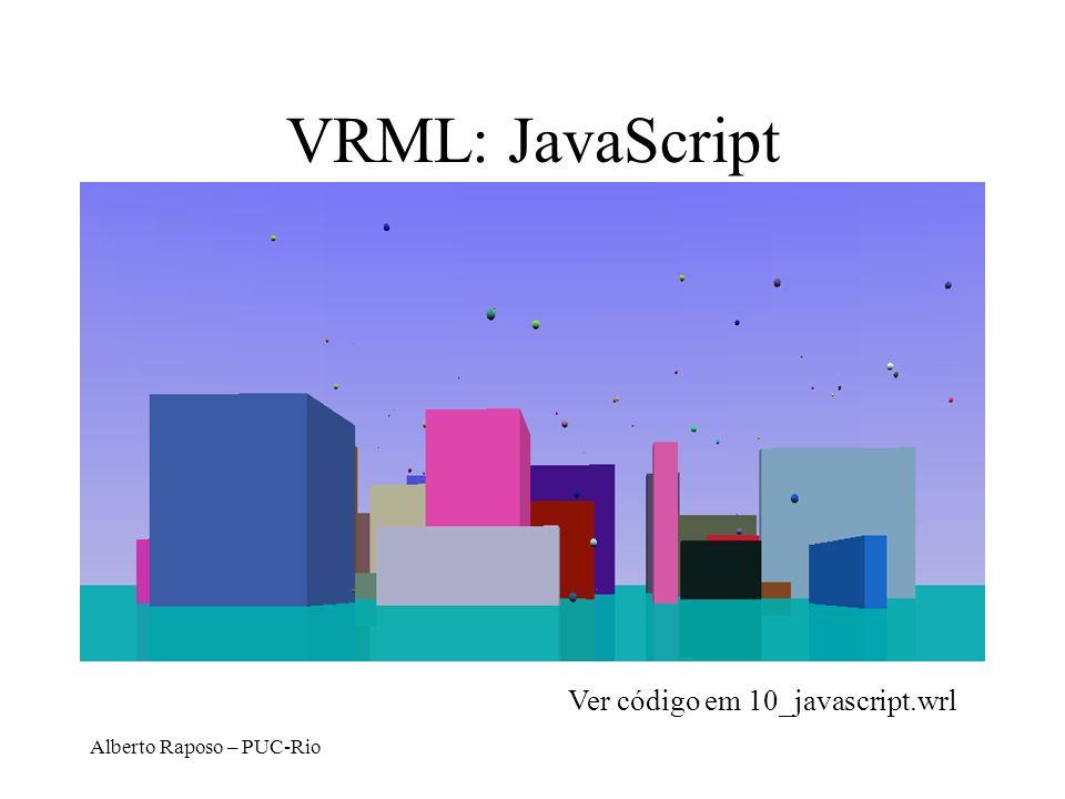 VRML: JavaScript Ver código em 10_javascript.wrl