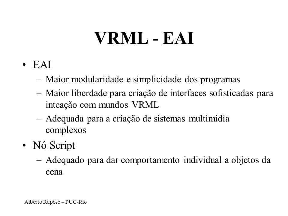 VRML - EAI EAI. Maior modularidade e simplicidade dos programas.