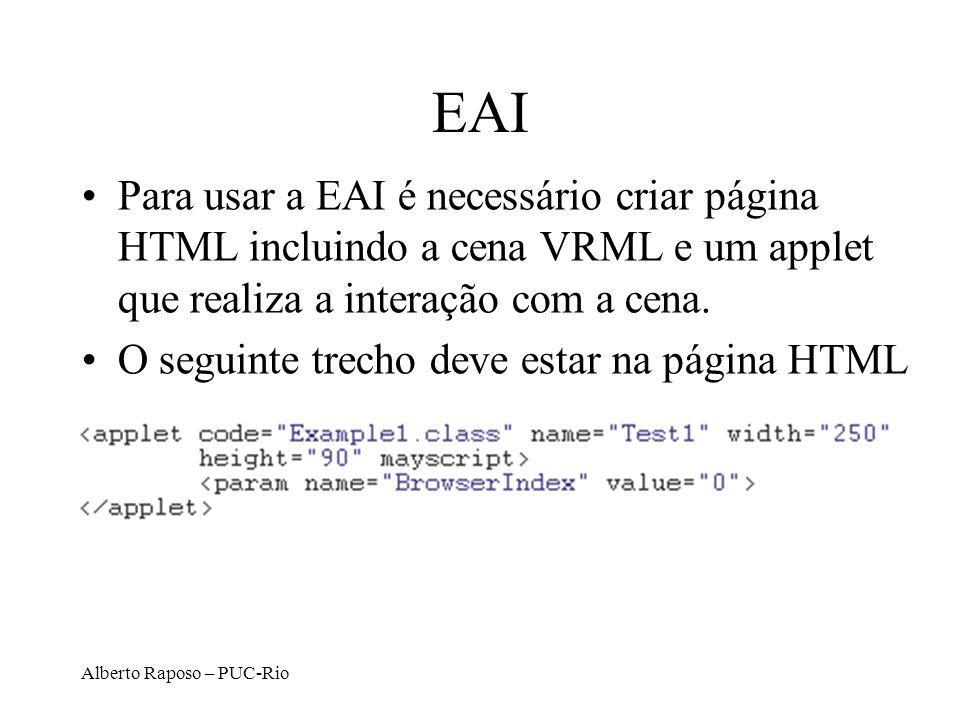 EAI Para usar a EAI é necessário criar página HTML incluindo a cena VRML e um applet que realiza a interação com a cena.