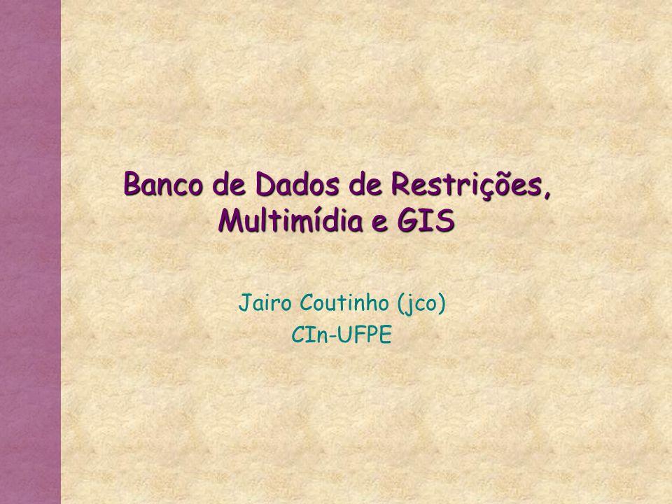 Banco de Dados de Restrições, Multimídia e GIS