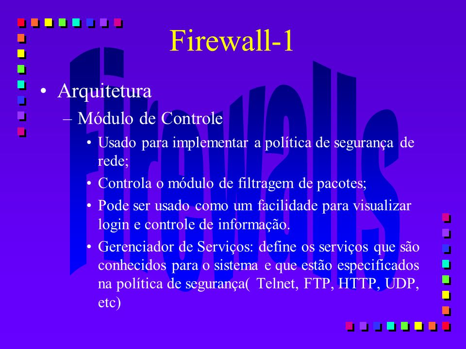 Firewall-1 Arquitetura Módulo de Controle