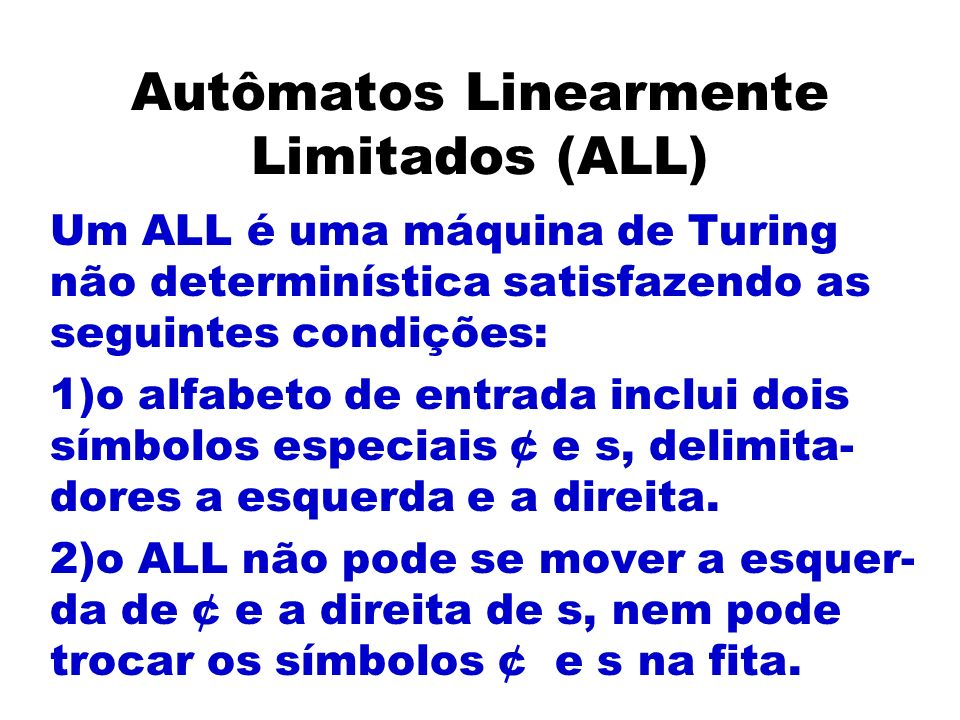 Autômatos Linearmente Limitados (ALL)