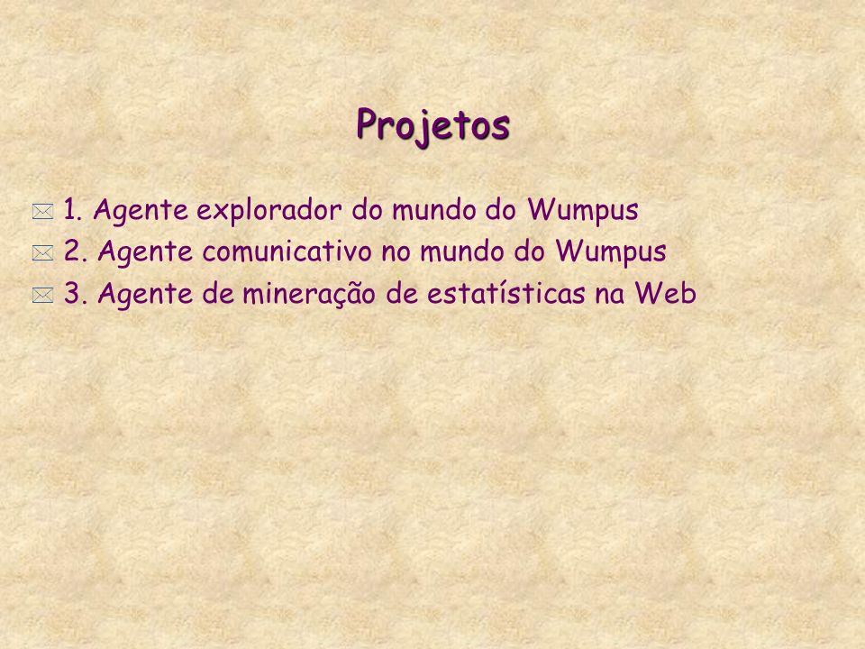 Projetos 1. Agente explorador do mundo do Wumpus