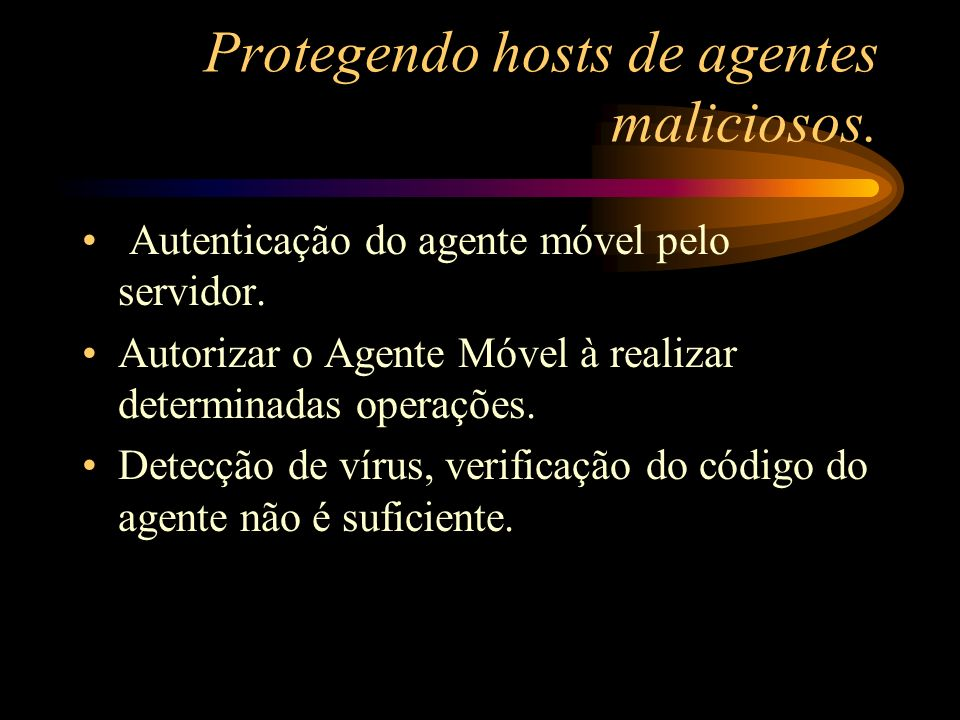 Protegendo hosts de agentes maliciosos.