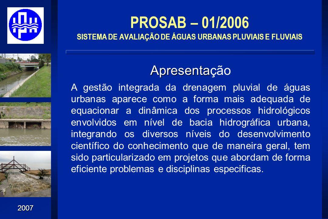 PROSAB – 01/2006 SISTEMA DE AVALIAÇÃO DE ÁGUAS URBANAS PLUVIAIS E FLUVIAIS