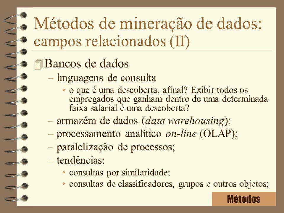 Métodos de mineração de dados: campos relacionados (II)