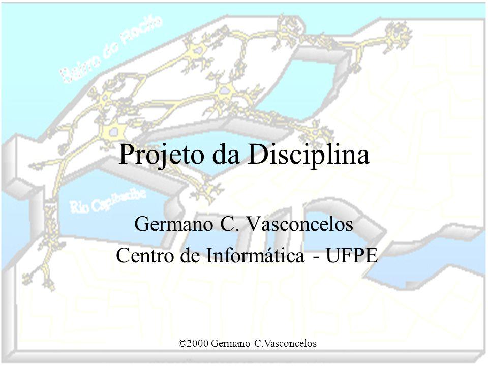 Germano C. Vasconcelos Centro de Informática - UFPE