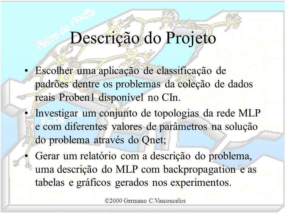 Descrição do Projeto Escolher uma aplicação de classificação de padrões dentre os problemas da coleção de dados reais Proben1 disponível no CIn.