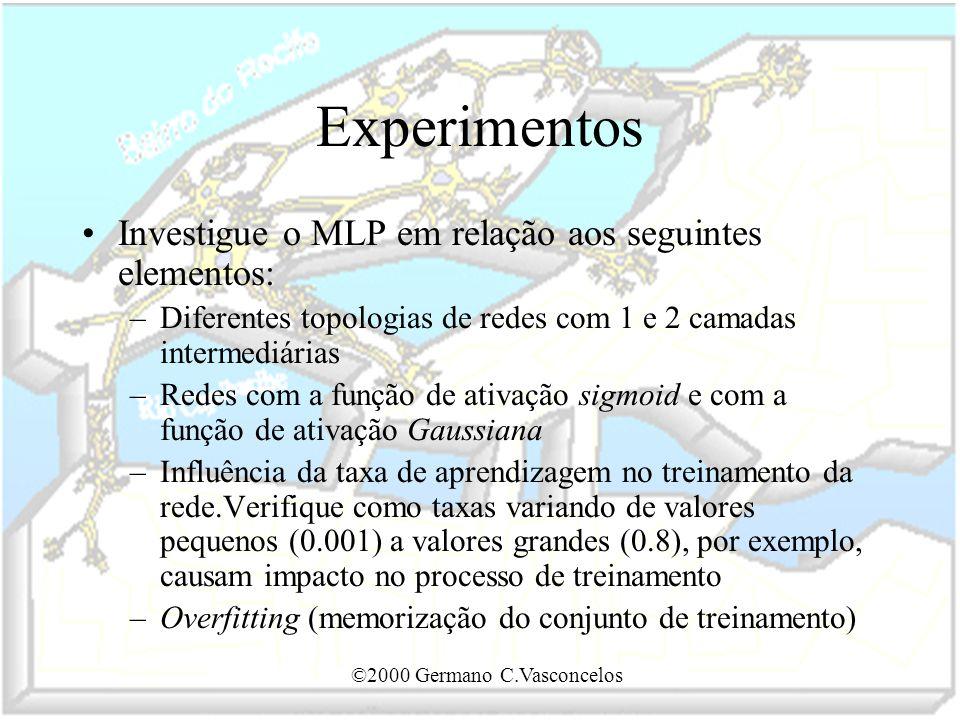 Experimentos Investigue o MLP em relação aos seguintes elementos: