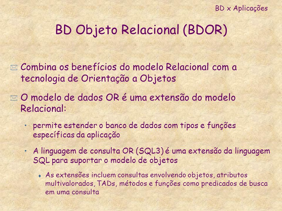 BD Objeto Relacional (BDOR)