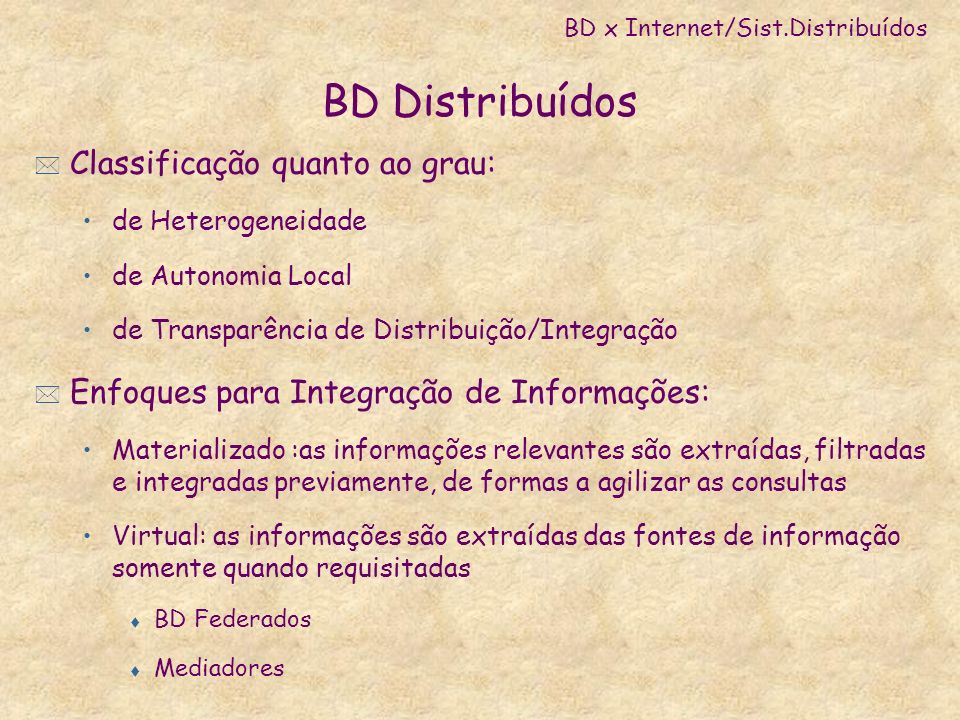 BD Distribuídos Classificação quanto ao grau: