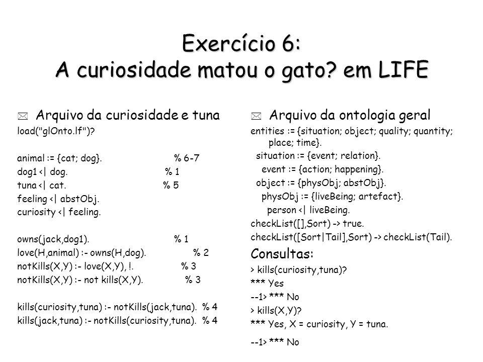 Exercício 6: A curiosidade matou o gato em LIFE