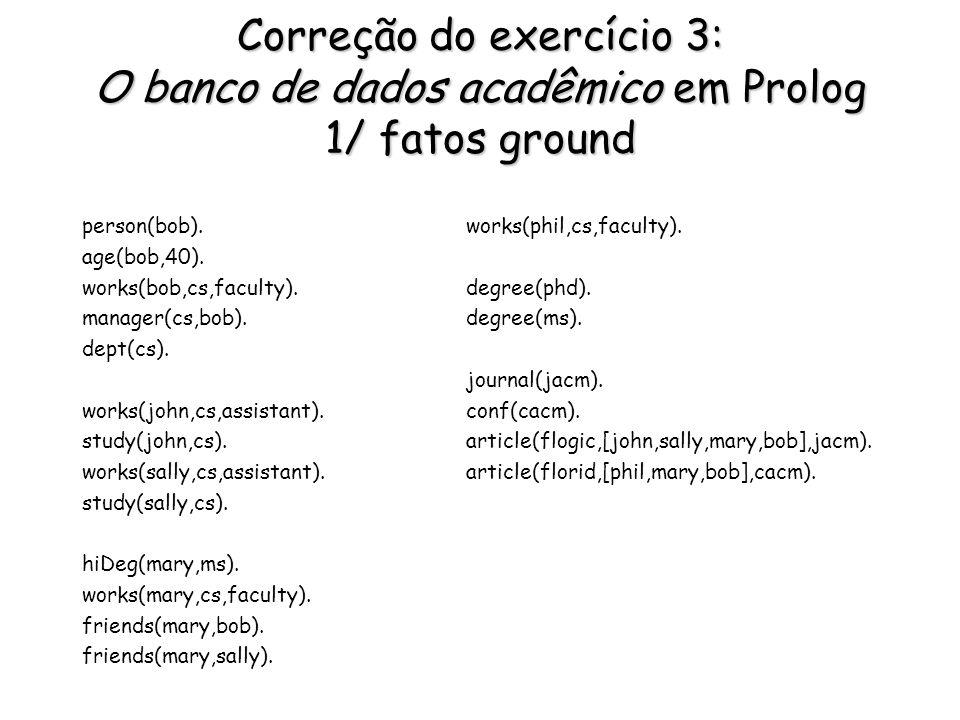 Correção do exercício 3: O banco de dados acadêmico em Prolog 1/ fatos ground