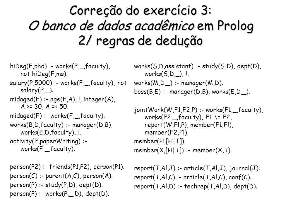 Correção do exercício 3: O banco de dados acadêmico em Prolog 2/ regras de dedução