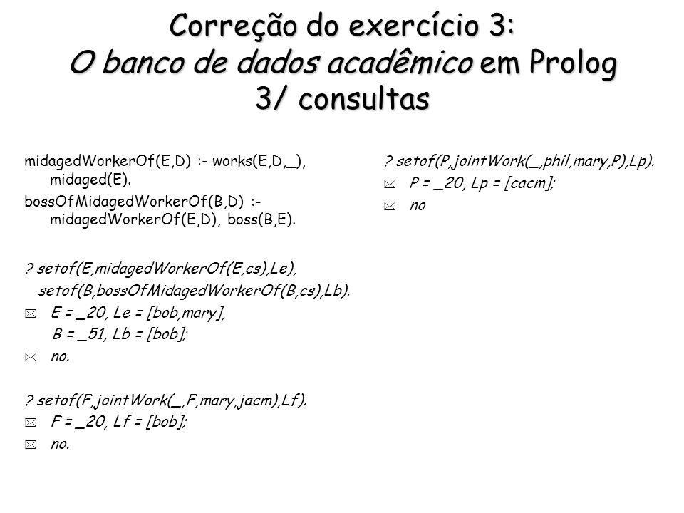 Correção do exercício 3: O banco de dados acadêmico em Prolog 3/ consultas