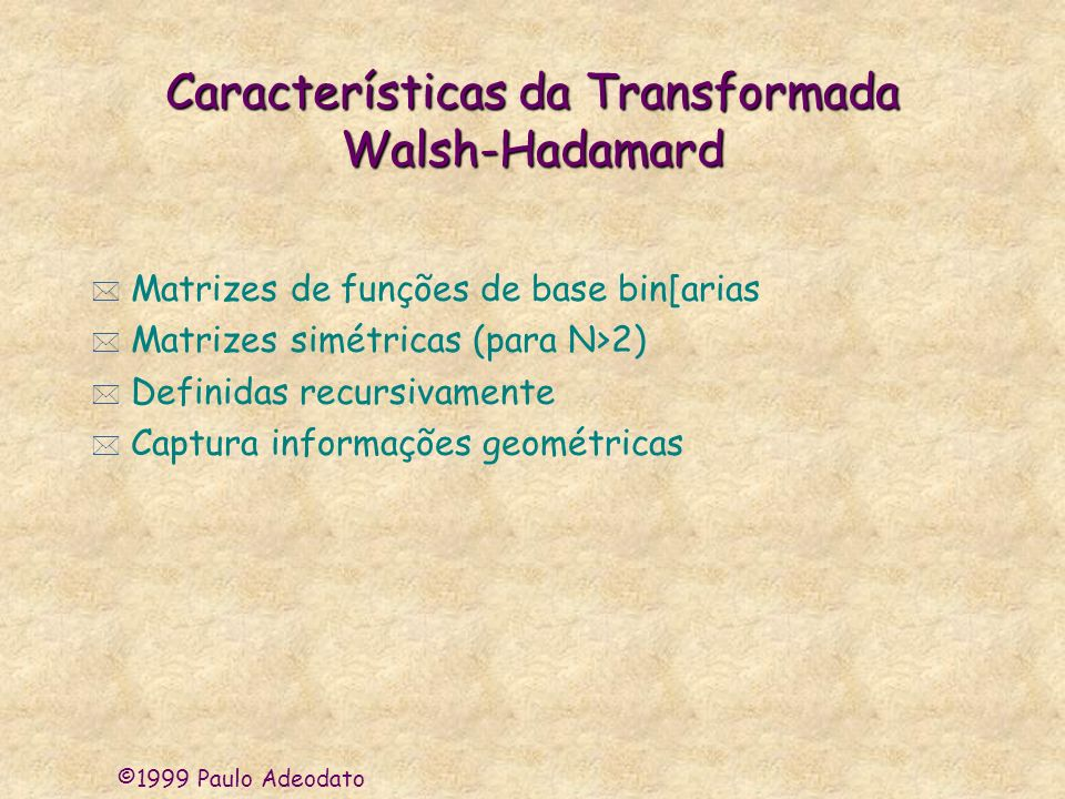 Características da Transformada Walsh-Hadamard