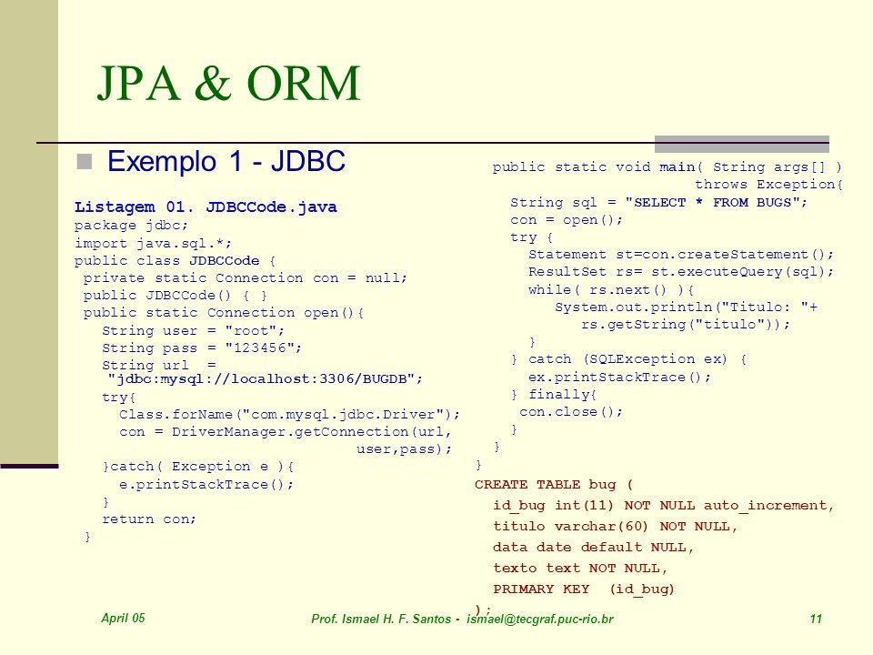 JPA & ORM Exemplo 1 - JDBC Listagem 01. JDBCCode.java