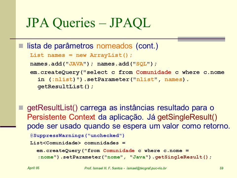 JPA Queries – JPAQL lista de parâmetros nomeados (cont.)