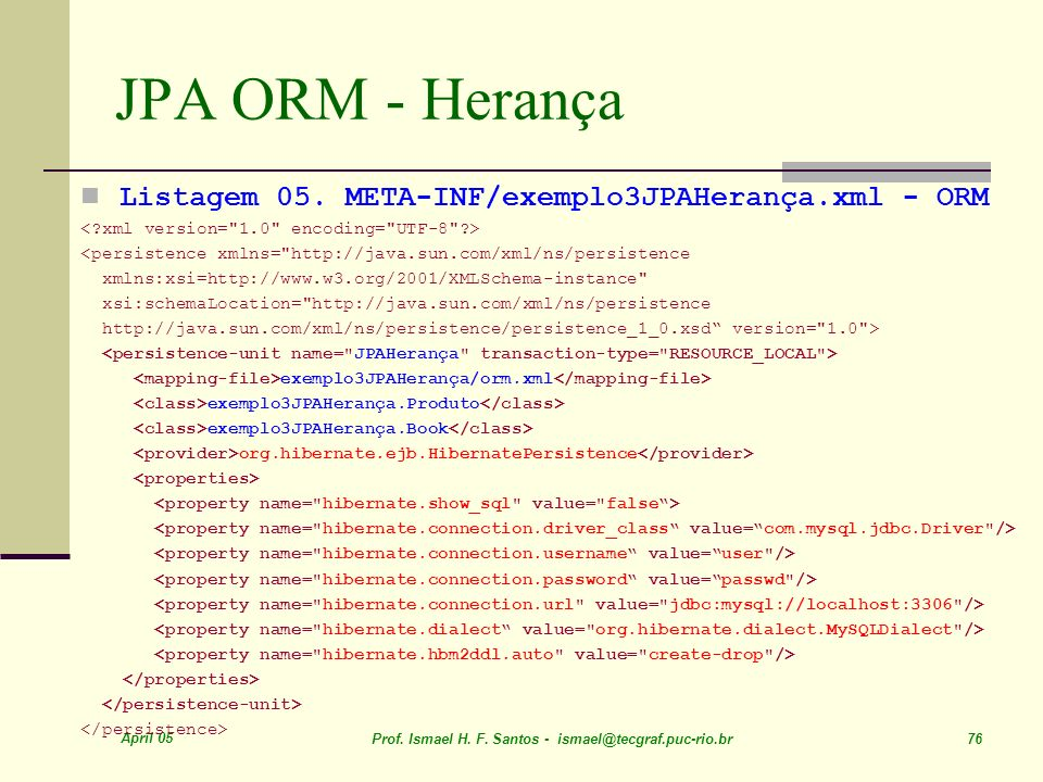 JPA ORM - Herança Listagem 05. META-INF/exemplo3JPAHerança.xml - ORM