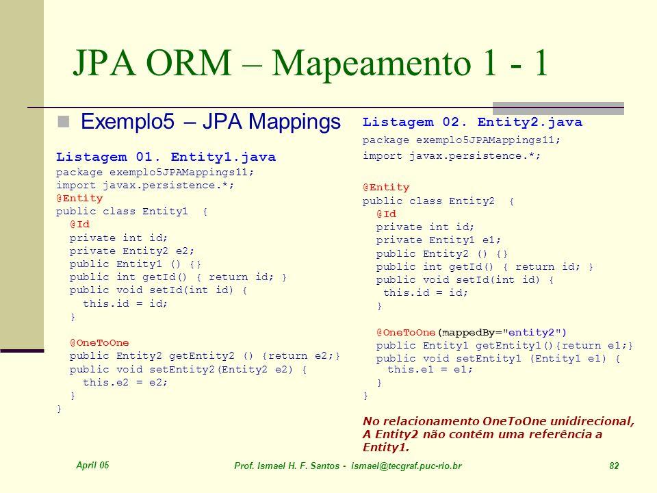 JPA ORM – Mapeamento 1 - 1 Exemplo5 – JPA Mappings