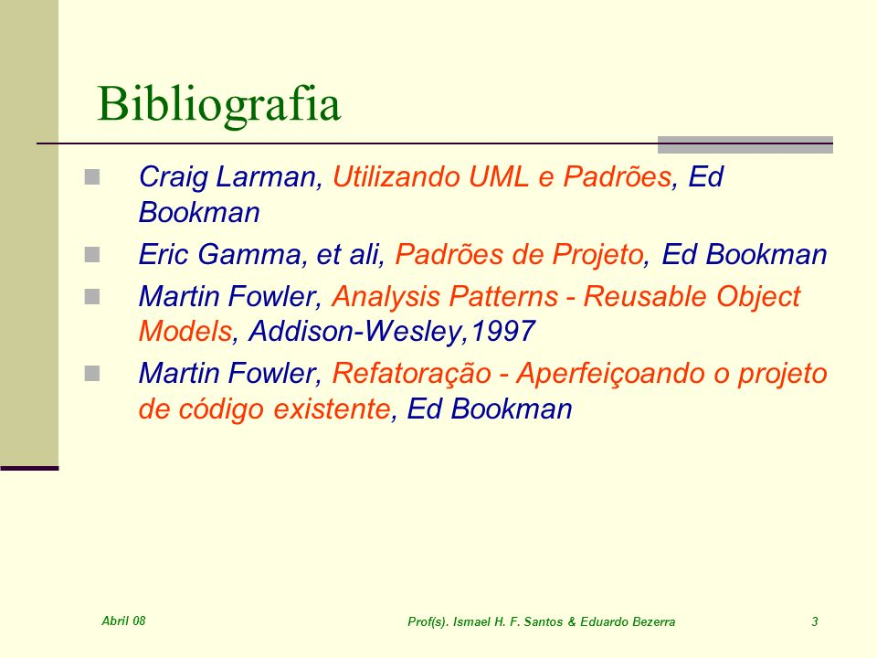 Prof(s). Ismael H. F. Santos & Eduardo Bezerra 3