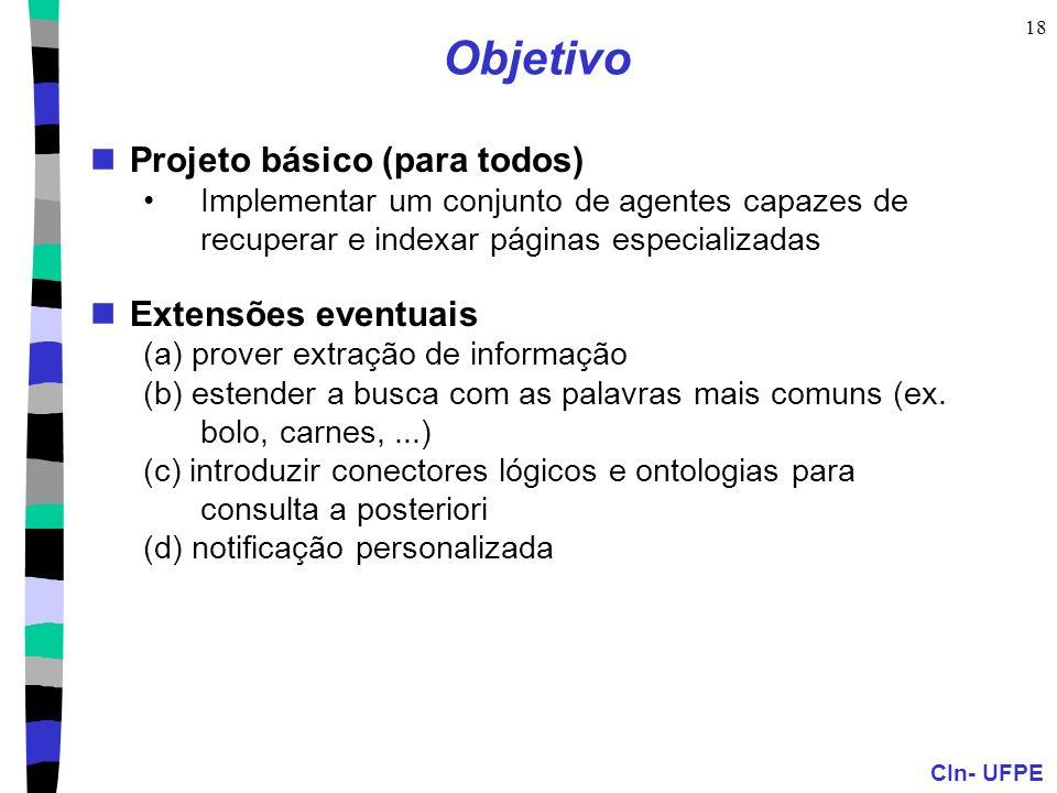 Objetivo Projeto básico (para todos) Extensões eventuais