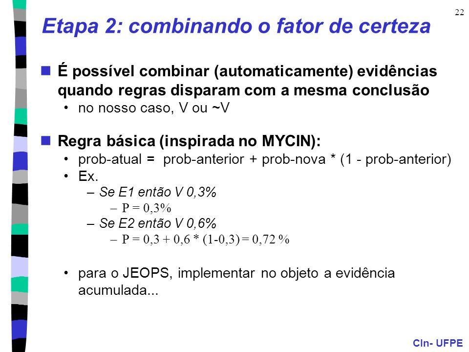 Etapa 2: combinando o fator de certeza