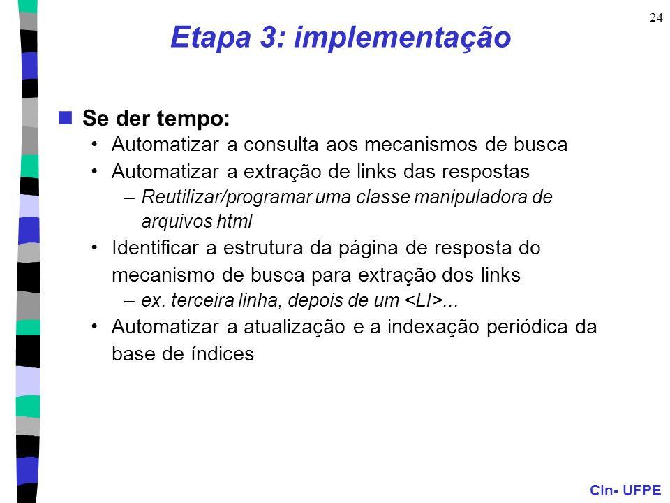 Etapa 3: implementação Se der tempo: