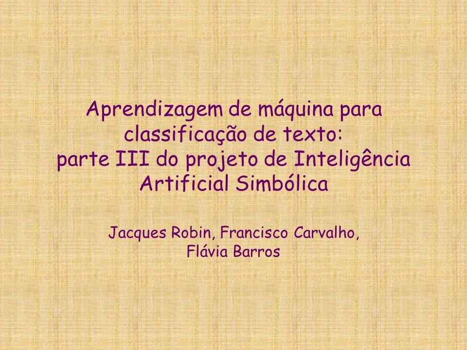 Jacques Robin, Francisco Carvalho, Flávia Barros