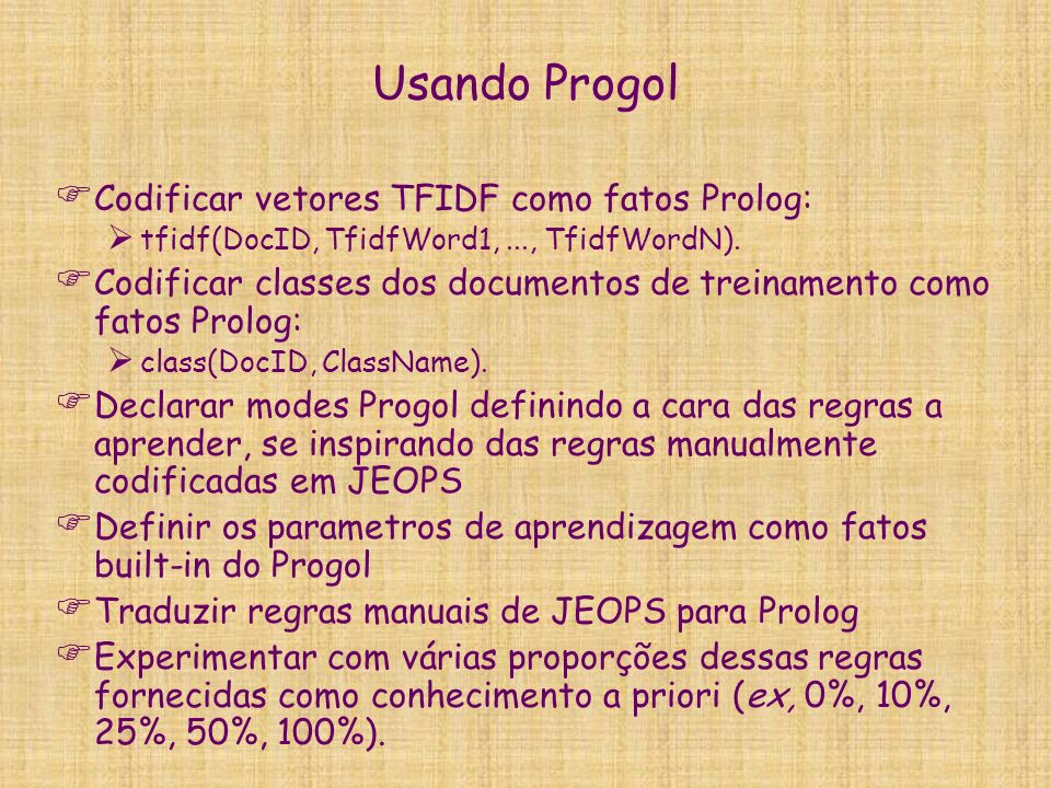 Usando Progol Codificar vetores TFIDF como fatos Prolog: