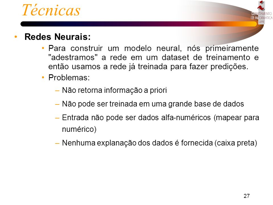 Técnicas Redes Neurais:
