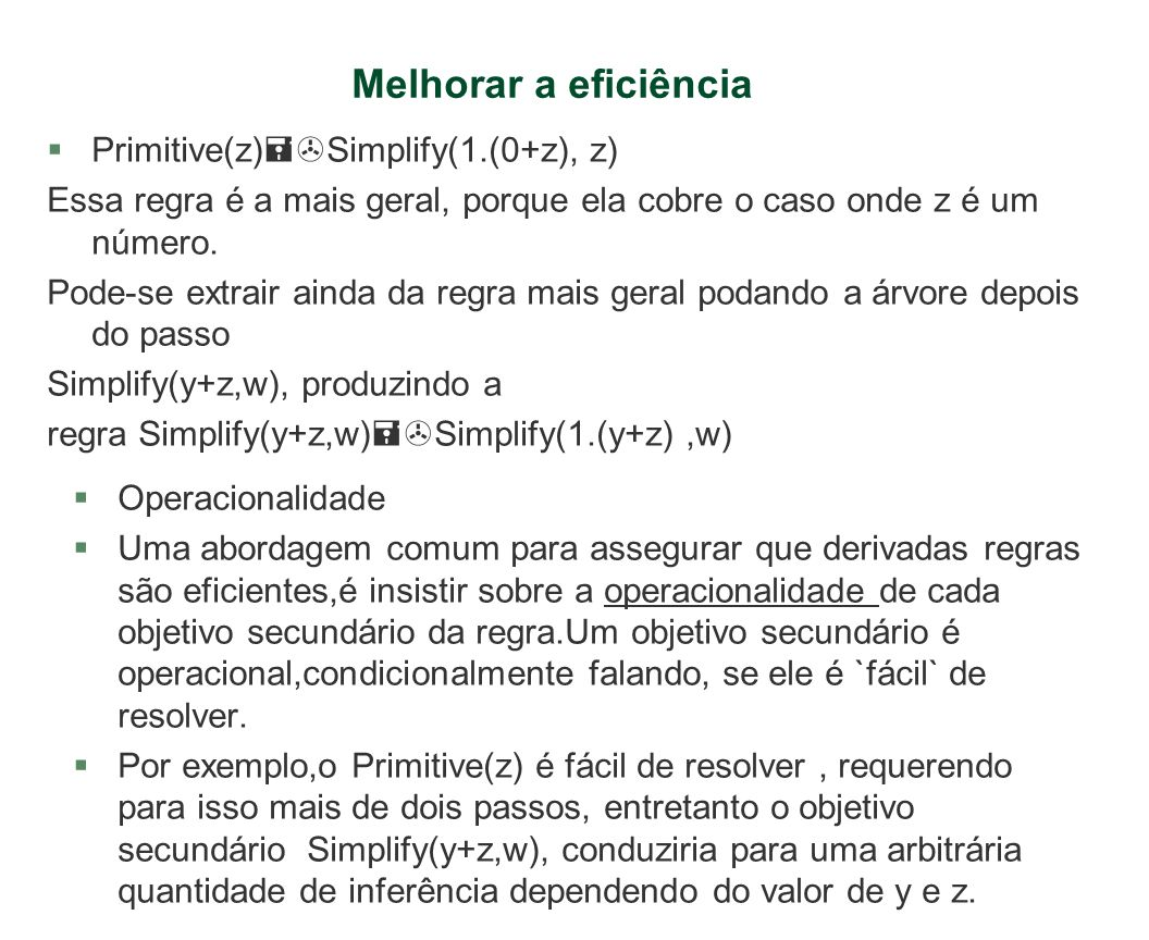 Melhorar a eficiência Primitive(z)Simplify(1.(0+z), z)