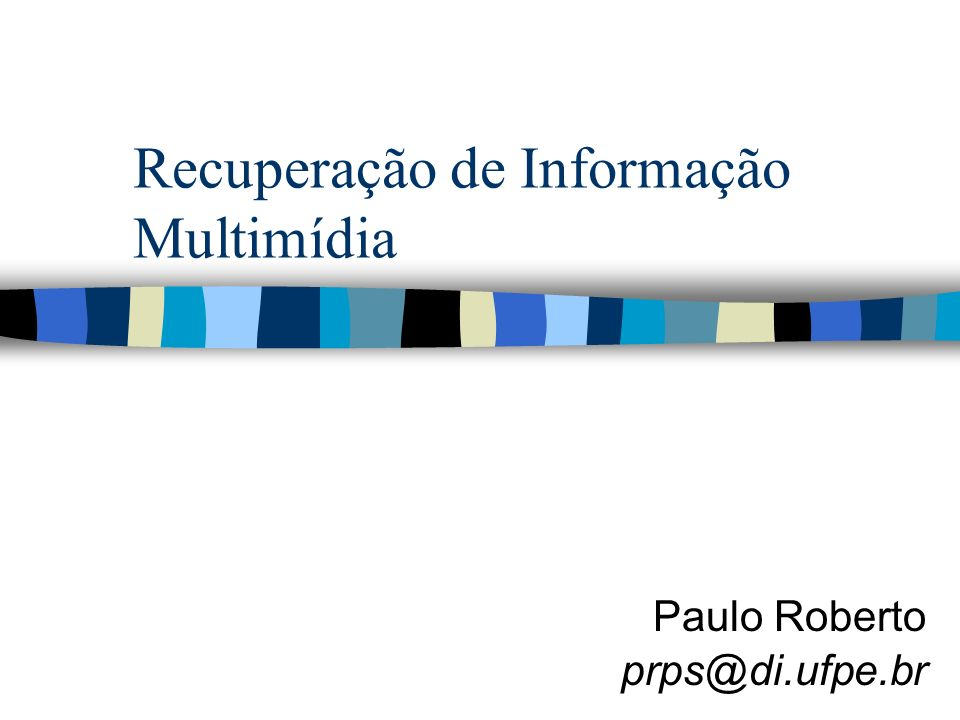 Recuperação de Informação Multimídia