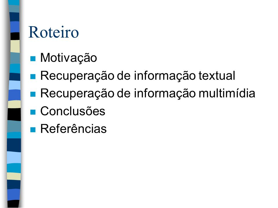 Roteiro Motivação Recuperação de informação textual