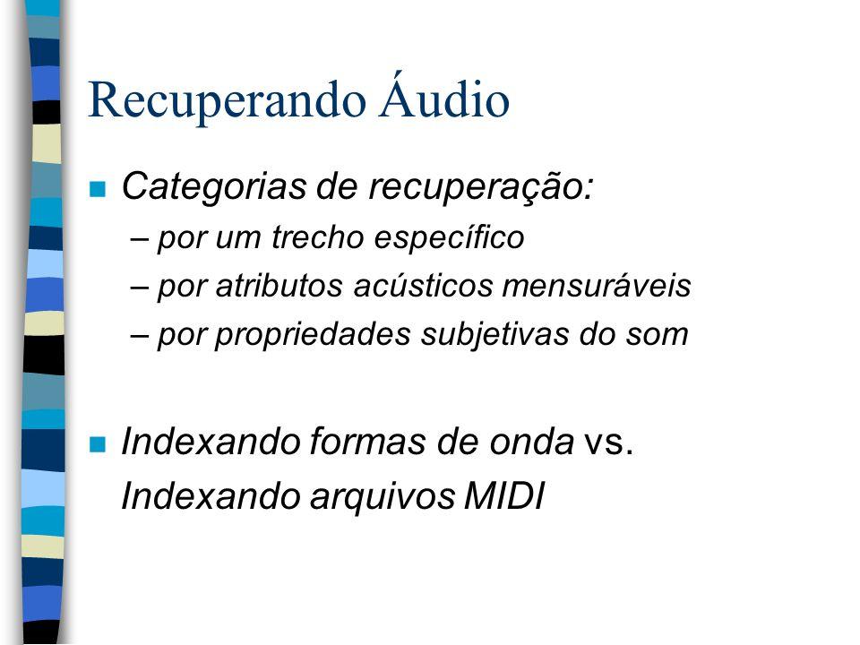 Recuperando Áudio Categorias de recuperação: