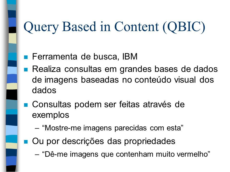 Query Based in Content (QBIC)
