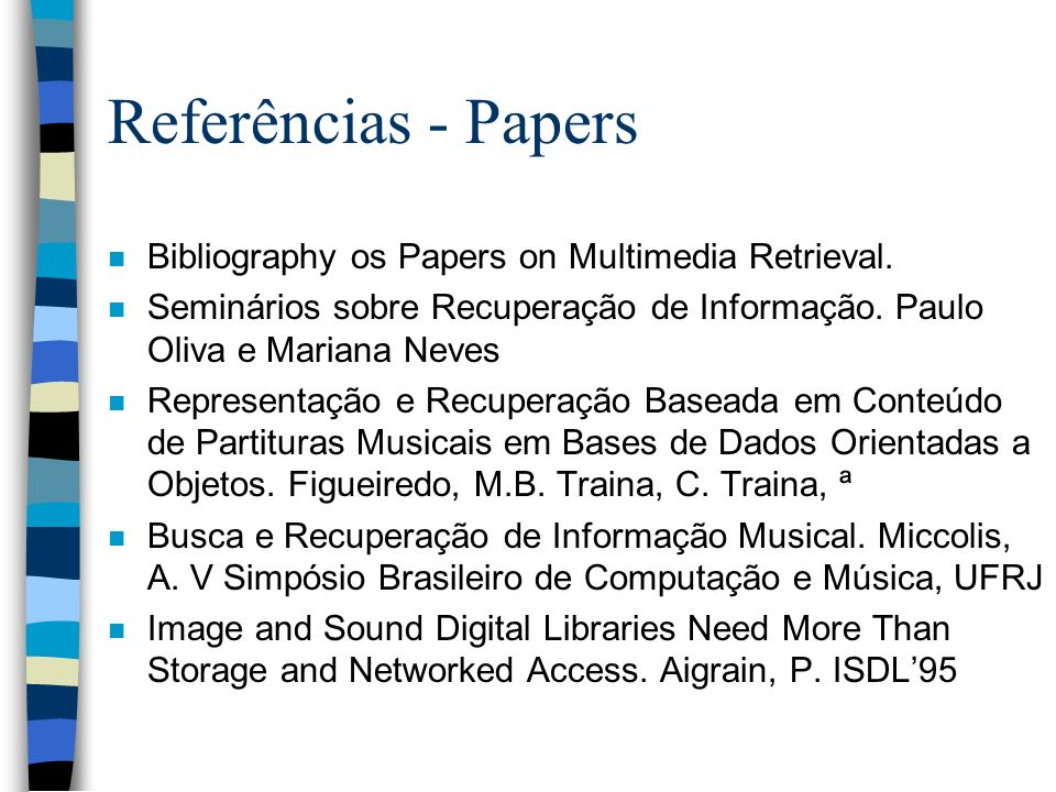 Referências - Papers Bibliography os Papers on Multimedia Retrieval.