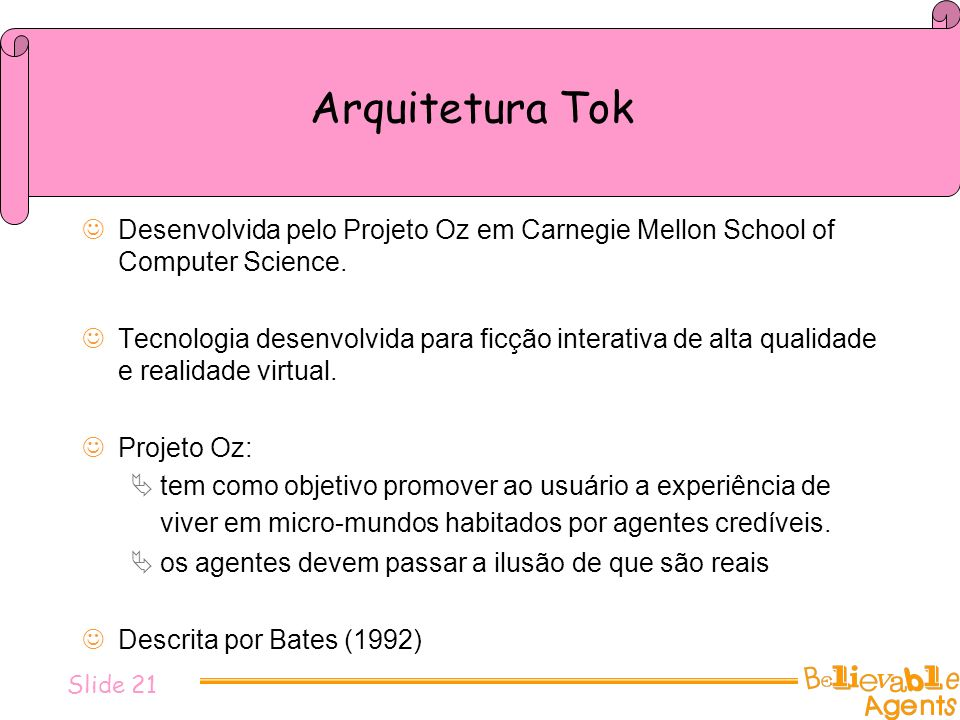 Arquitetura Tok Desenvolvida pelo Projeto Oz em Carnegie Mellon School of Computer Science.
