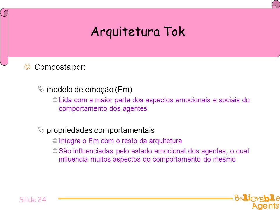 Arquitetura Tok Composta por: modelo de emoção (Em)