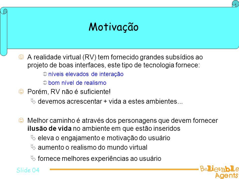 Motivação A realidade virtual (RV) tem fornecido grandes subsídios ao projeto de boas interfaces, este tipo de tecnologia fornece: