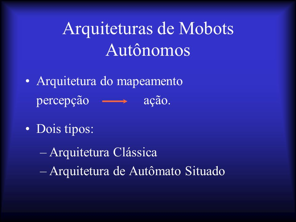 Arquiteturas de Mobots Autônomos