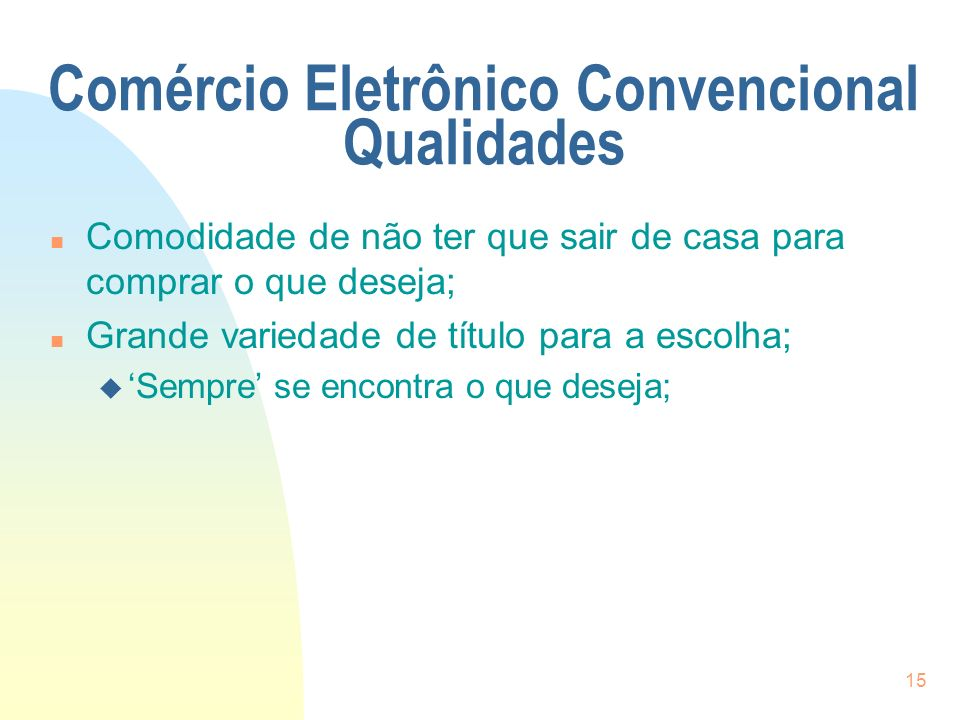 Comércio Eletrônico Convencional Qualidades