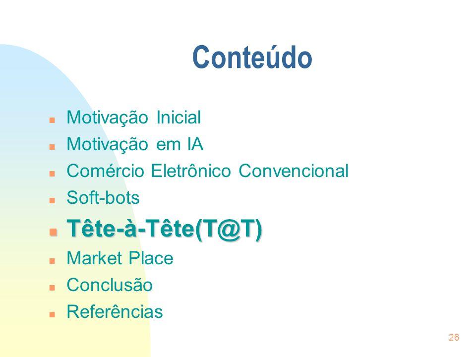 Conteúdo Tête-à-Tête(T@T) Motivação Inicial Motivação em IA
