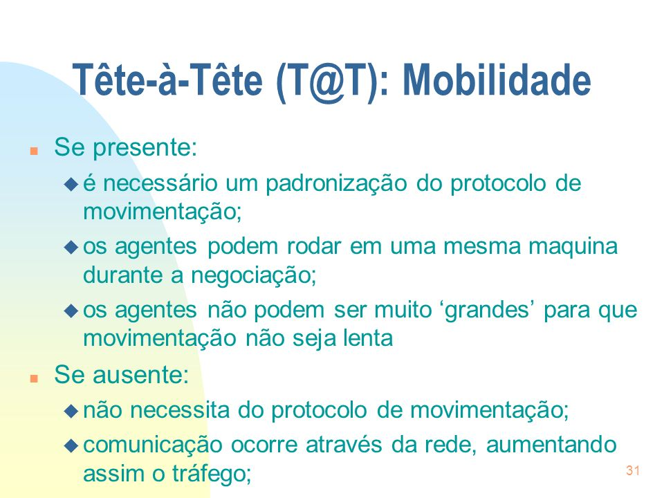 Tête-à-Tête (T@T): Mobilidade