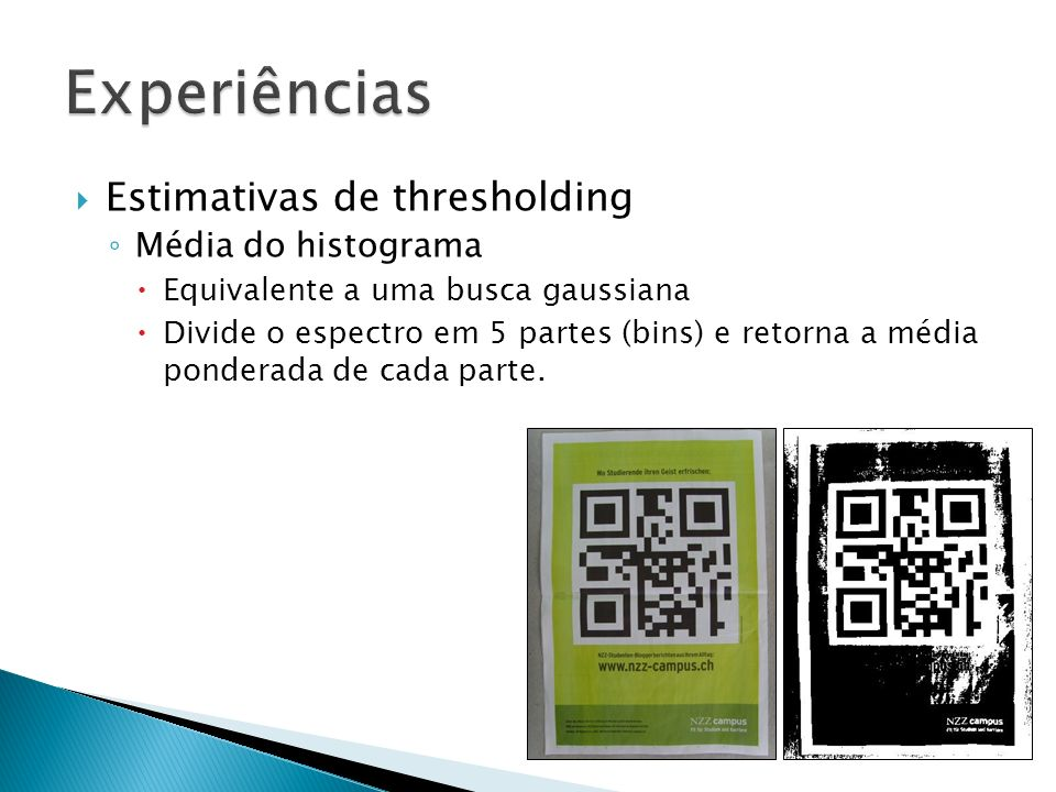 Experiências Estimativas de thresholding Média do histograma