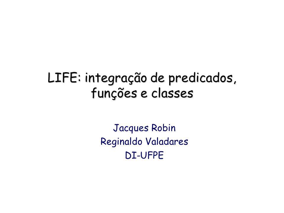 LIFE: integração de predicados, funções e classes