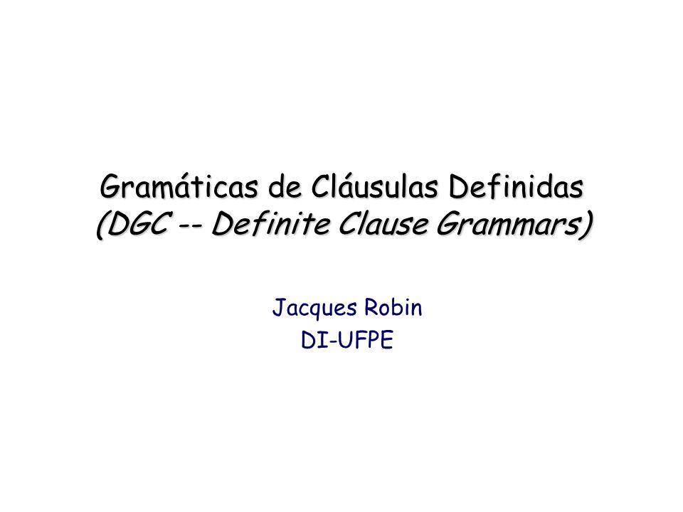 Gramáticas de Cláusulas Definidas (DGC -- Definite Clause Grammars)