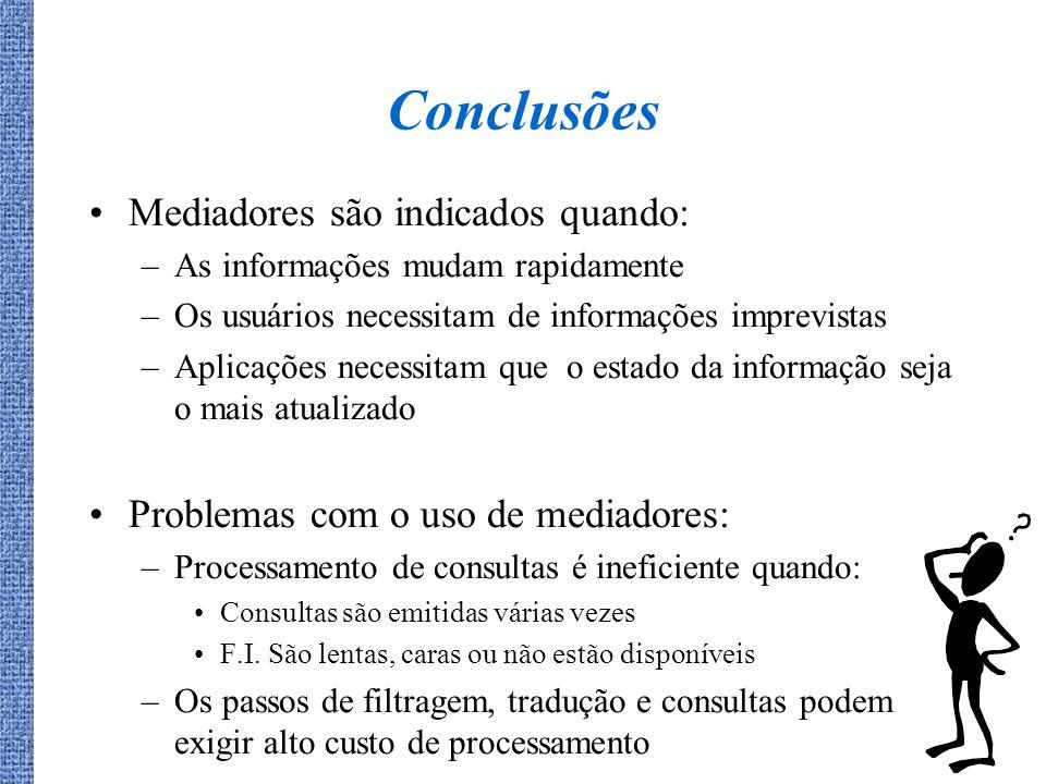 Conclusões Mediadores são indicados quando: