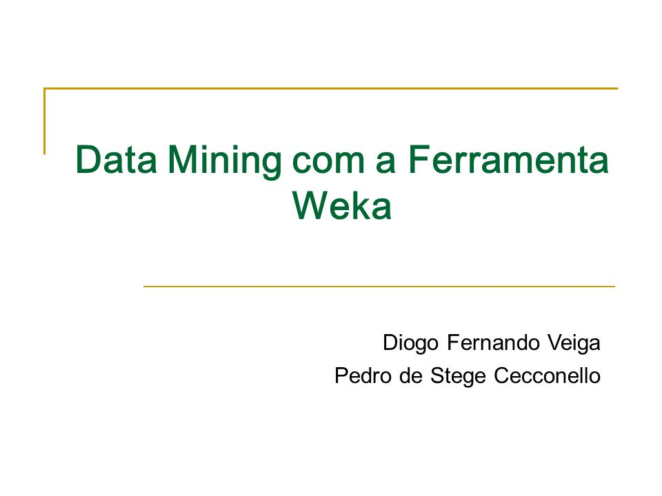 Data Mining com a Ferramenta Weka